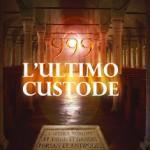 999 l'ultimo custode e un terrificante segreto che sta per essere svelato