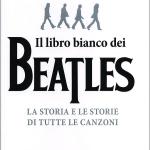 """""""Il libro bianco dei Beatles"""", la storia di tutte le canzoni dei Fab Four"""
