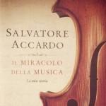 """""""Il miracolo della musica.La mia storia"""" di Salvatore Accardo"""