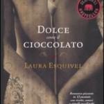 """""""Dolce come il cioccolato"""" di Laura Esquivel"""