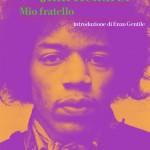 """""""Jimi Hendrix. Mio Fratello"""", la biografia scritta da Leon Hendrix"""