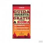 """Come diventare turisti """"low cost"""" con la """"Guida segreta alle cose da fare gratis (o quasi) a Roma"""