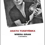 """""""Wiera Gran. L'accusata"""" di Agata Tuszynska"""