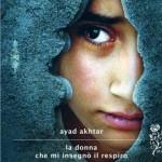 """""""La donna che mi insegnò il respiro"""" di Ayad Akhtar"""