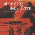 """Jules Verne e il suo """"Viaggio al centro della Terra"""""""