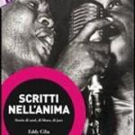"""""""Scritti nell'anima. Storie di soul, di blues, di jazz"""" di Eddy Cilia"""