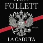 """""""La caduta dei giganti"""" di Ken Follett"""