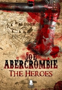 The Heroes il romanzo fantasy di Joe Abercrombie