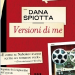 """""""Versioni di me"""" di Dana Spiotta"""