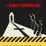 I santi pericolosi di Stefano Brusadelli