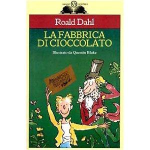 La fabbrica di cioccolato: un romanzo per grandi e piccoli