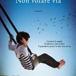 """In uscita il 2 Maggio """"Non volare via"""" di Sara Rattaro"""