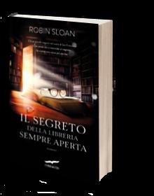 Il segreto della libreria sempre aperta di Robin Sloan