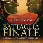 """""""La battaglia finale"""" di Simon Scarrow"""
