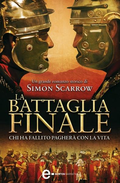 La battaglia finale di Simon Scarrow