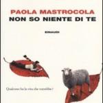 """""""Non so niente di te"""" di Paola Mastrocola"""