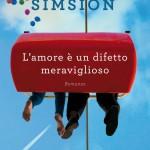 """""""L'amore è un difetto meraviglioso"""" di Graeme Simsion"""