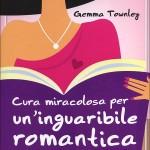 """""""Cura miracolosa per un'inguaribile romantica"""" di Gemma Townley"""