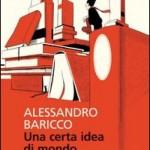 """Sconti Feltrinelli 15%: """"Una certa idea di mondo"""" di Alessandro Baricco"""