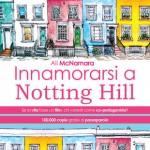 """Nuove uscite: """"Innamorarsi a Notting Hill"""" di Ali McNamara"""