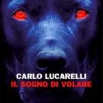 """""""Il sogno di volare"""" di Carlo Lucarelli"""