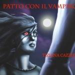 """""""Patto con il vampiro"""" di Tiziana Cazziero"""