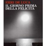 """Sconti Ibs: """"Il giorno prima della felicità"""" di Erri De Luca"""