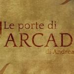 Le porte di Arcadia di Andrea Giusto