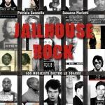 """Sconti Feltrinelli: """"Jailhouse rock. 100 musicisti dietro le sbarre"""""""