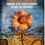 """""""Amori che non sanno stare al mondo"""" di Francesca Comencini"""