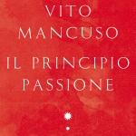 """""""Il principio passione"""" di Vito Marcuso"""