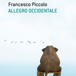 """Allegro Occidente"" di Francesco Piccolo"