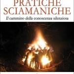"""""""Pratiche sciamaniche, il cammino della conoscenza silenziosa"""" scontato del 15%"""