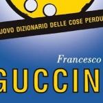 """""""Nuovo dizionario delle cose perdute"""" di Guccini"""