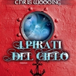 I pirati del cielo di Chris Wooding