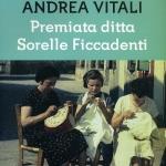 Premiata Ditta. Sorelle Ficcadenti, di Andrea Vitali