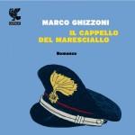 """""""Il cappello del maresciallo"""" di Marco Ghizzoni"""