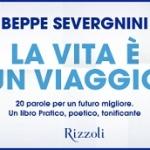 """""""La vita è un viaggio"""" di Beppe Severgnini"""
