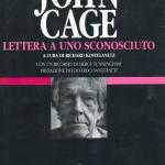 """John Cage: """"Lettera a uno sconosciuto"""" scontato su Ibs"""