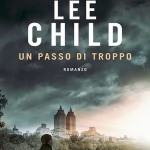 """""""Un passo di troppo"""" di Lee Child, una nuova indagine per Recher"""