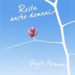 """""""Resta con me anche domani"""" di Gayle Forman"""