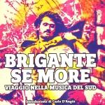 """""""Brigante se more. Alla scoperta della musica del Sud"""" scontato del 65%"""