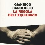 """""""La regola dell'equilibrio"""" Gianrico Carofiglio"""
