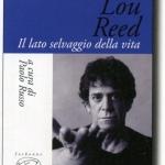 """""""Lou Reed. Il lato selvaggio della vita"""" a cura di P. Russo"""