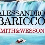 """"""" Smith & Wesson """" di Alessandro Baricco"""