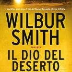 """""""Il Dio del deserto"""" di Wilbur Smith"""