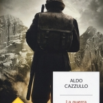 """""""La guerra dei nostri nonni"""" di Aldo Cazzullo"""