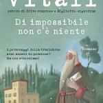 """""""Di impossibile non c'è niente"""" di Andrea Vitali"""
