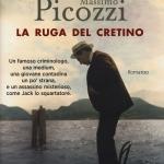 """"""" La ruga del cretino """" di Andrea Vitali e Massimo Picozzi"""