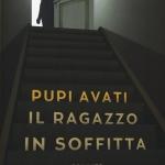 """""""Il ragazzo in soffitta"""" di Pupi Avati"""